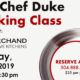 July 15 Chef Duke Cooking Class | Marchand Creative Kitchens
