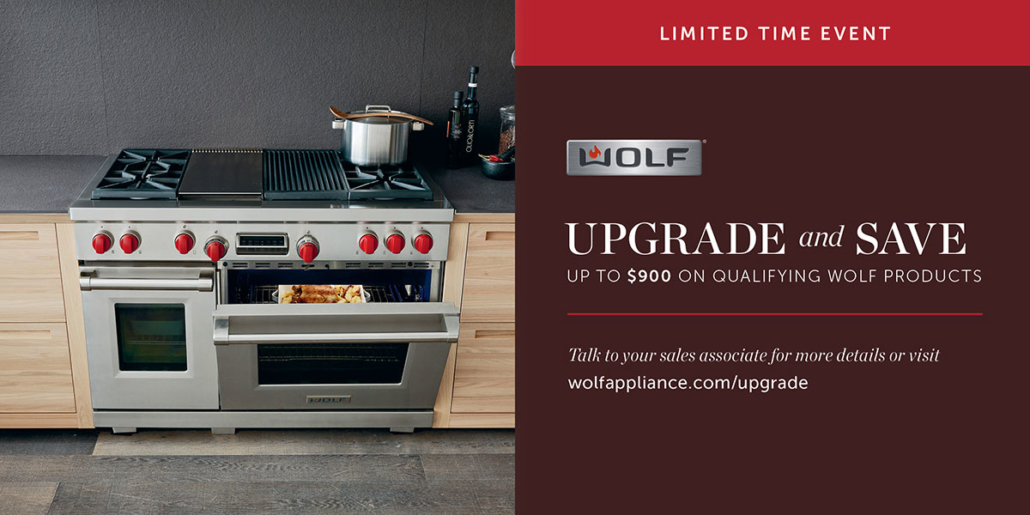 UPGRADE and SAVE on qualifying Wolf products